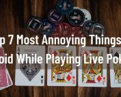 7 annoying poker behaviours to avoid